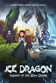 Ice Dragon Legend of the Blue Daisies (2018) ตำนานมังกรน้ำแข็งแห่งดอกเดซี่สีน้ำเงิน