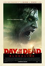 Day of the Dead Bloodline (2018) วันนรกเดือด มฤตยูซอมบี้สยอง