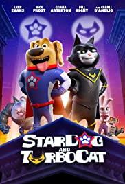 StarDog and TurboCat (2019) หมาอวกาศ และแมวเทอร์โบ