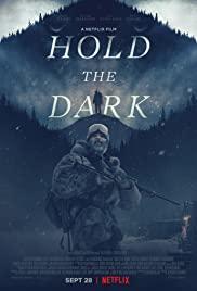 Hold the Dark (2018) โฮลด์ เดอะ ดาร์ก