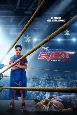 The Main Event (2020) หนุ่มน้อยเจ้าสังเวียน WWE