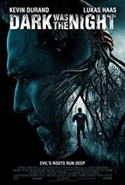Dark Was the Night (2014) ความมืดและกลางคืน