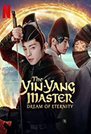 The Yin-Yang Master Dream of Eternity (2021) หยิน หยาง ศึกมหาเวทสะท้านพิภพ สู่ฝันอมตะ