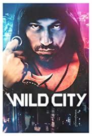 Wild City (2015) คนเดือด เมืองป่า