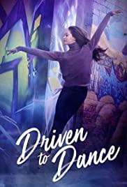 Driven to Dance (2018) เส้นทางสู่การเต้นรำ