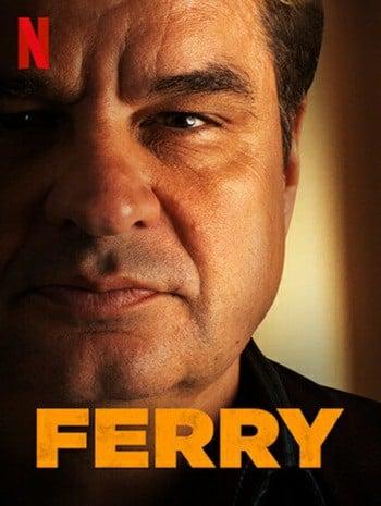 Ferry (2021) แฟร์รี่ เจ้าพ่อผงาด