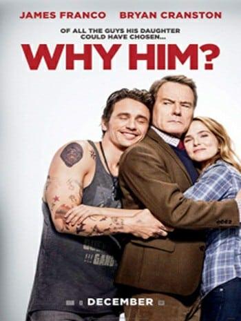 Why Him (2016) วาย ฮิม ทำไมต้องคนนี้