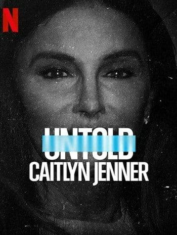 Untold Caitlyn Jenner (2021) เคทลิน เจนเนอร์