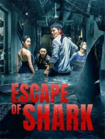Escape of Shark (2021) โคตรฉลามคลั่ง